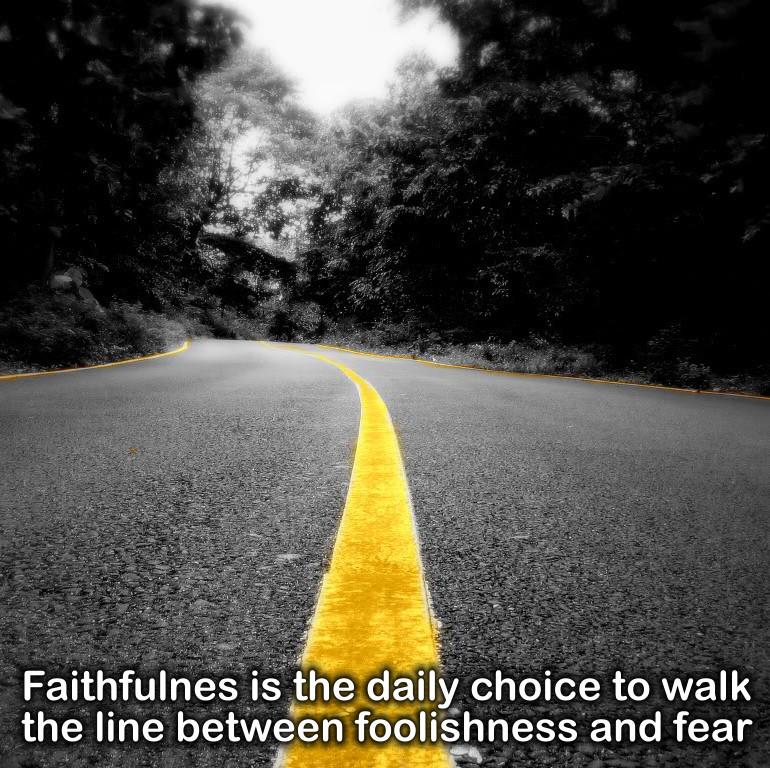 Fear, Foolishness and Faithfulness